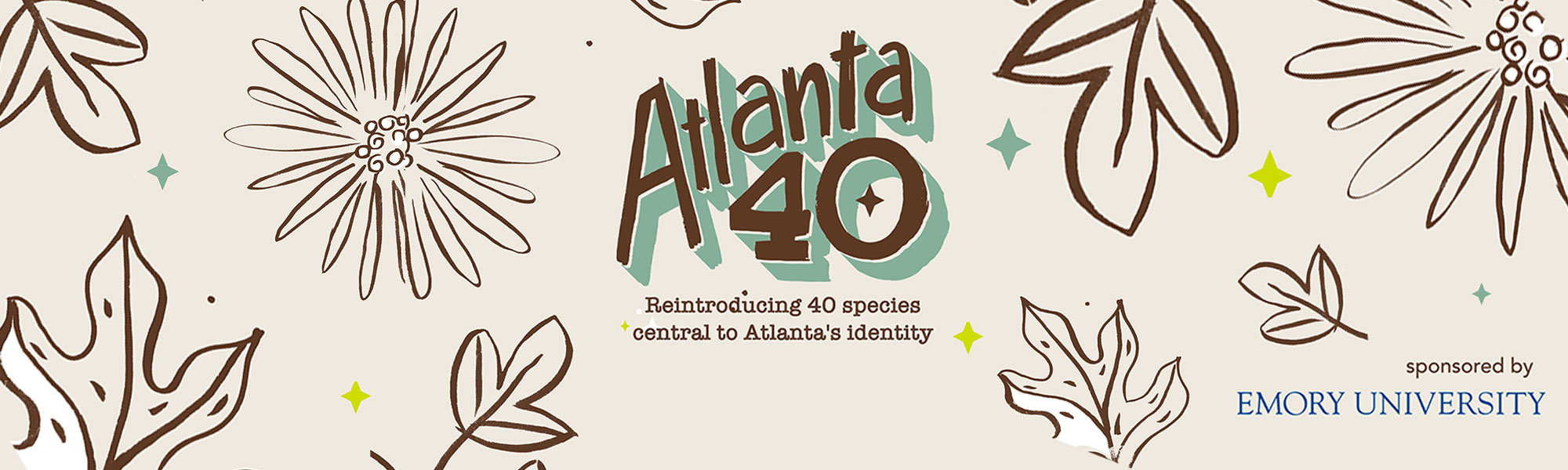 Atlanta 40, sponsored by Emory University. Reintroducing 40 species central to Atlanta's identity.