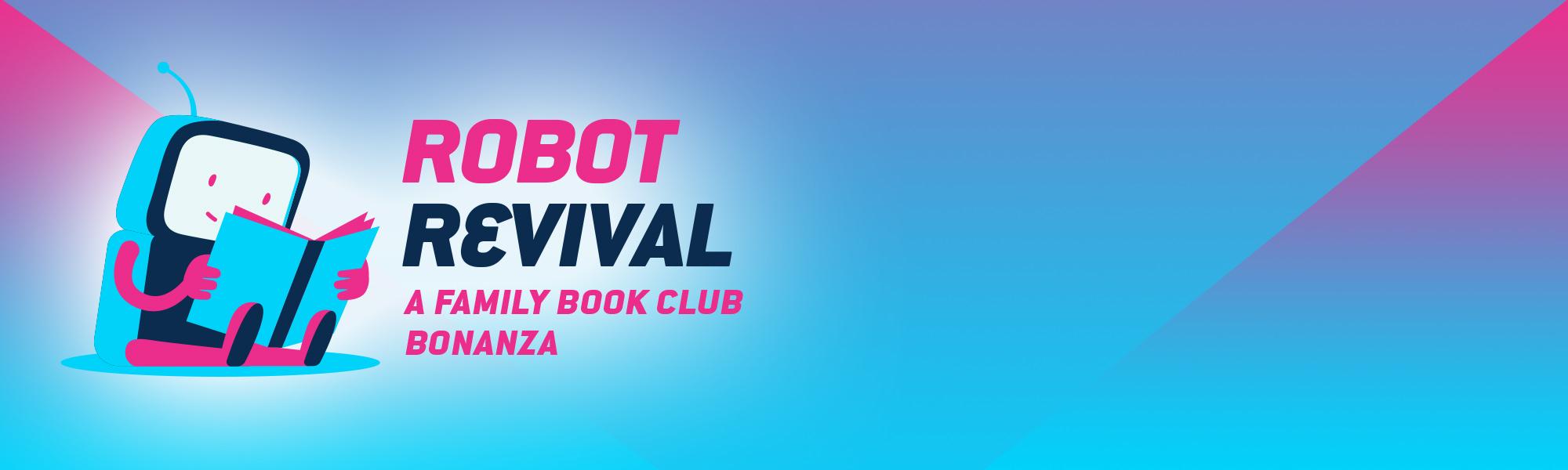 Robot Revival: A Family Book Club Bonanza